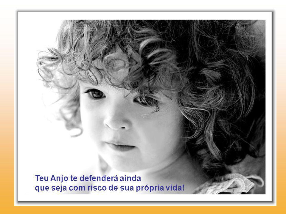 Teu Anjo te defenderá ainda