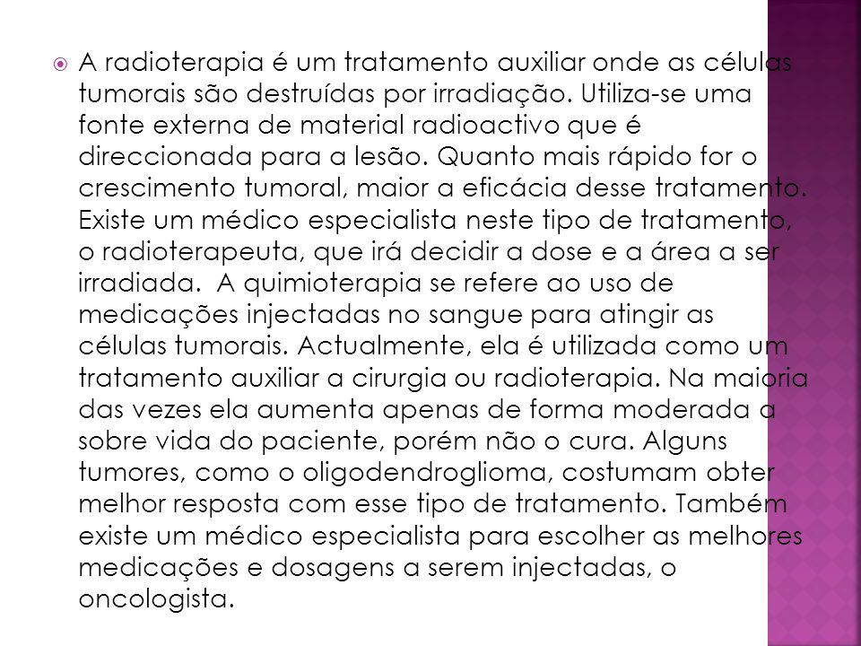A radioterapia é um tratamento auxiliar onde as células tumorais são destruídas por irradiação.