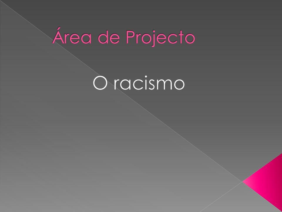 Área de Projecto O racismo