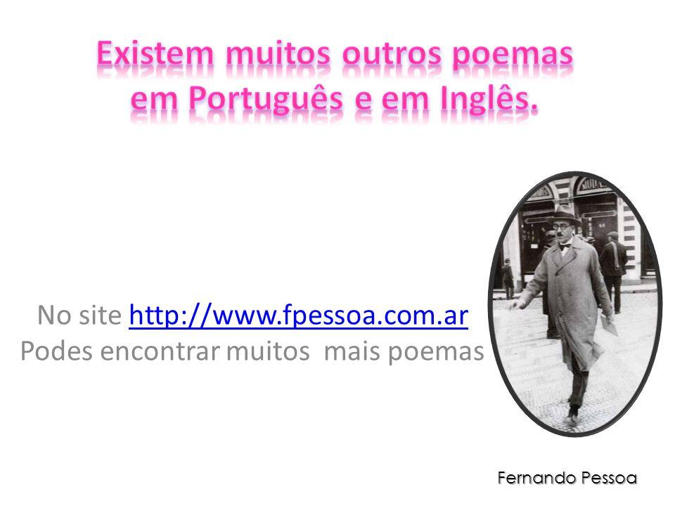 Existem muitos outros poemas em Português e em Inglês.
