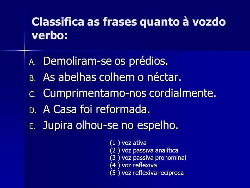 Classifica as frases quanto à vozdo verbo: