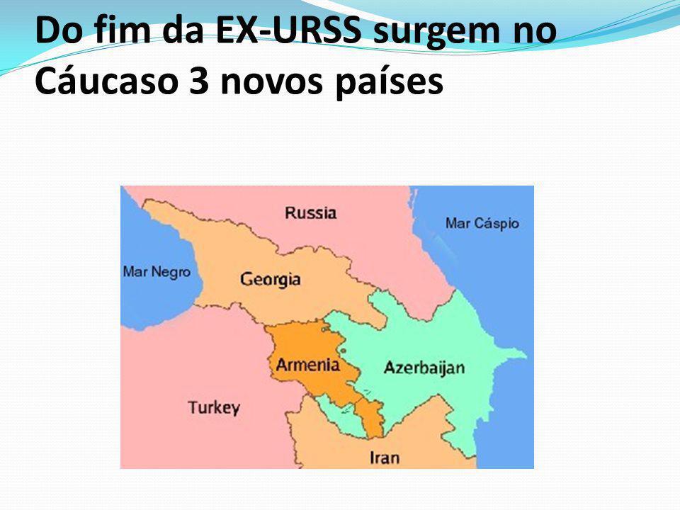 Do fim da EX-URSS surgem no Cáucaso 3 novos países