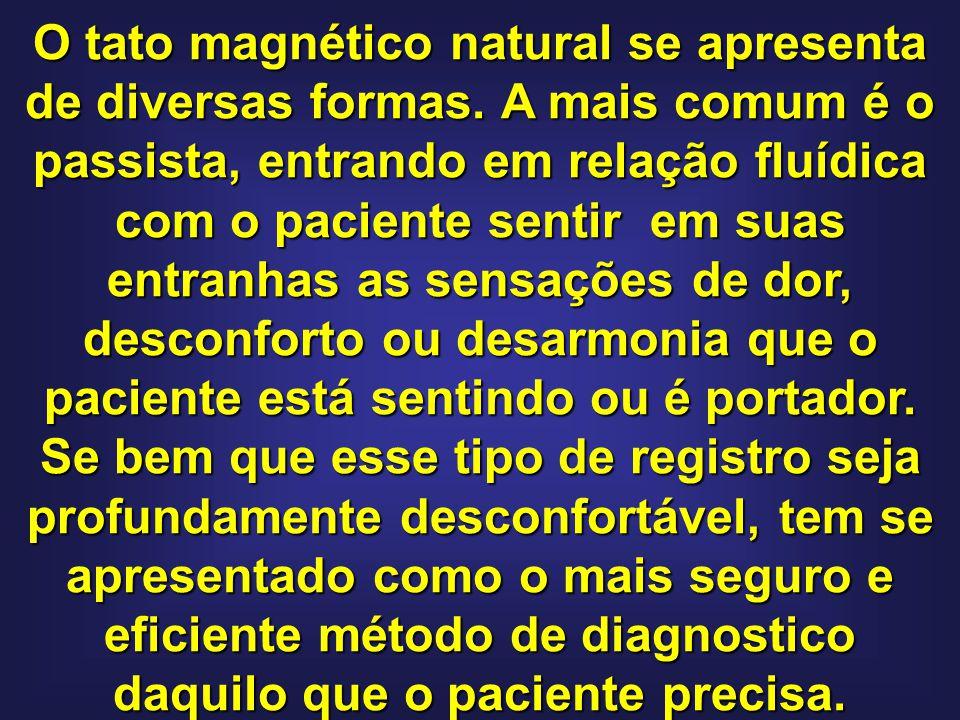 O tato magnético natural se apresenta de diversas formas