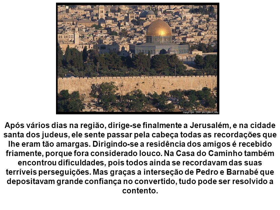 Após vários dias na região, dirige-se finalmente a Jerusalém, e na cidade santa dos judeus, ele sente passar pela cabeça todas as recordações que lhe eram tão amargas.