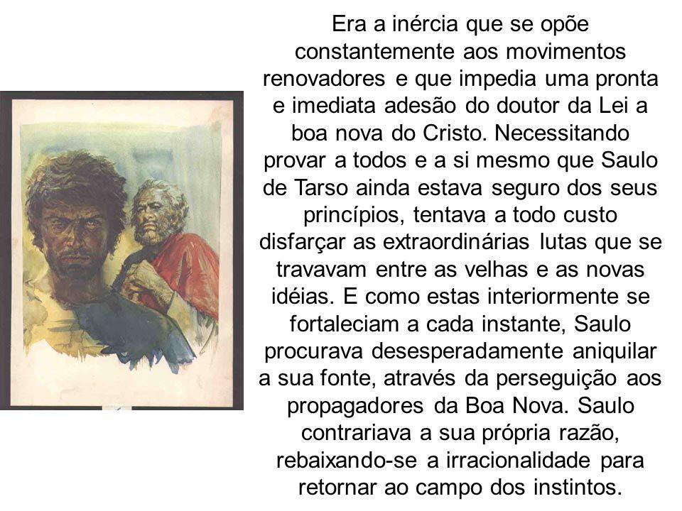 Era a inércia que se opõe constantemente aos movimentos renovadores e que impedia uma pronta e imediata adesão do doutor da Lei a boa nova do Cristo.