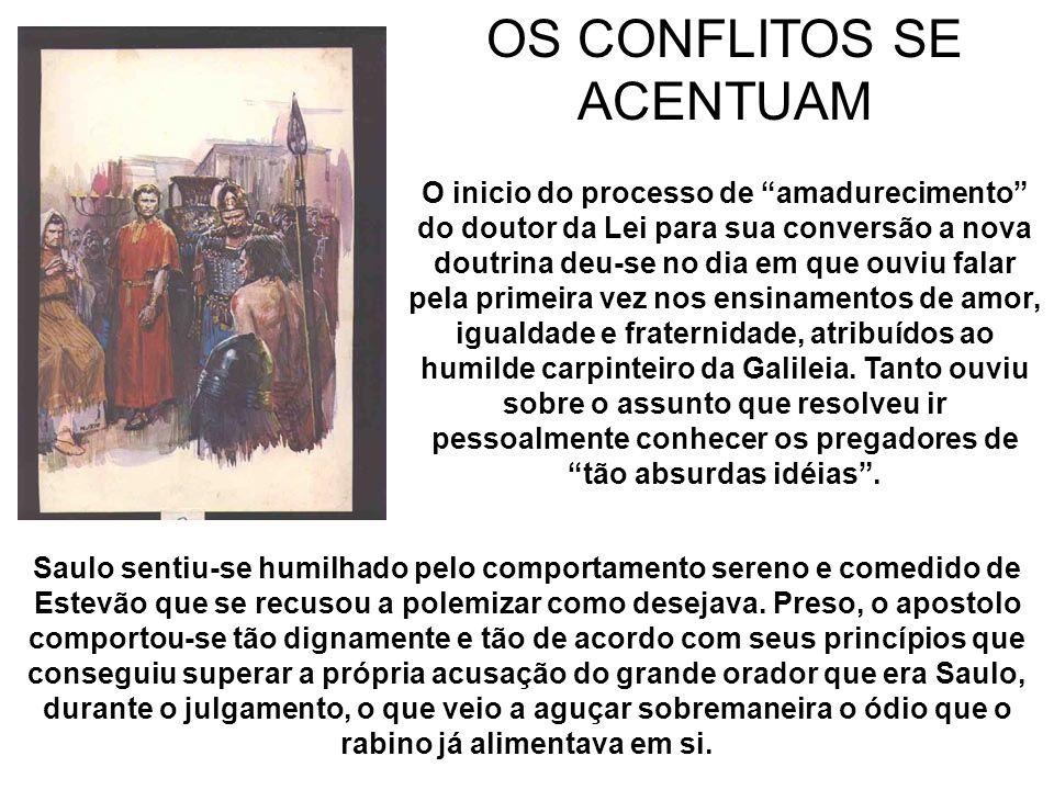 OS CONFLITOS SE ACENTUAM