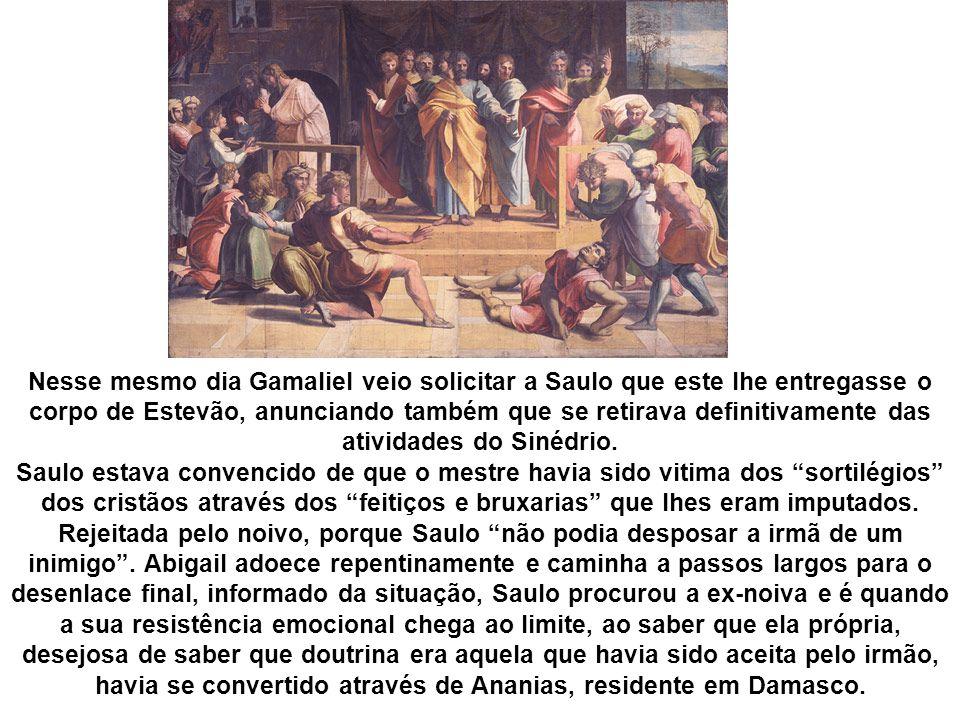Nesse mesmo dia Gamaliel veio solicitar a Saulo que este lhe entregasse o corpo de Estevão, anunciando também que se retirava definitivamente das atividades do Sinédrio.
