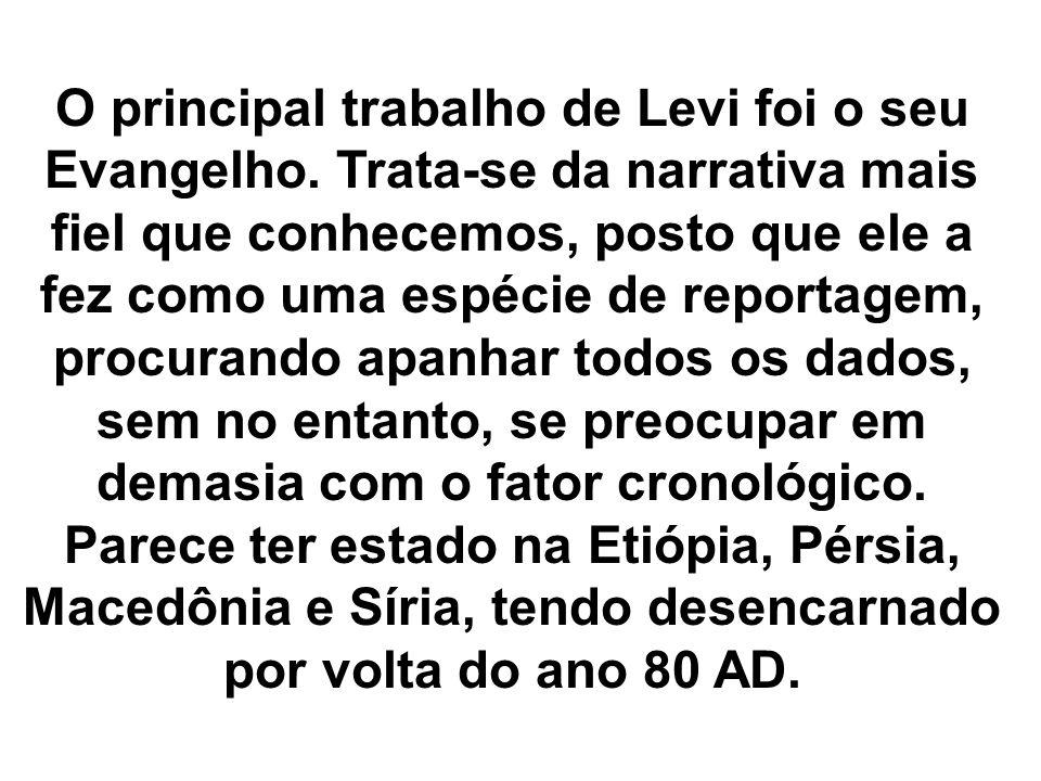 O principal trabalho de Levi foi o seu Evangelho