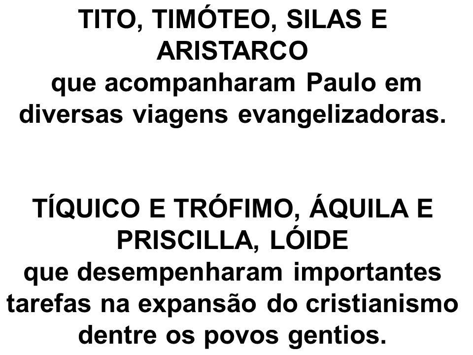 TITO, TIMÓTEO, SILAS E ARISTARCO