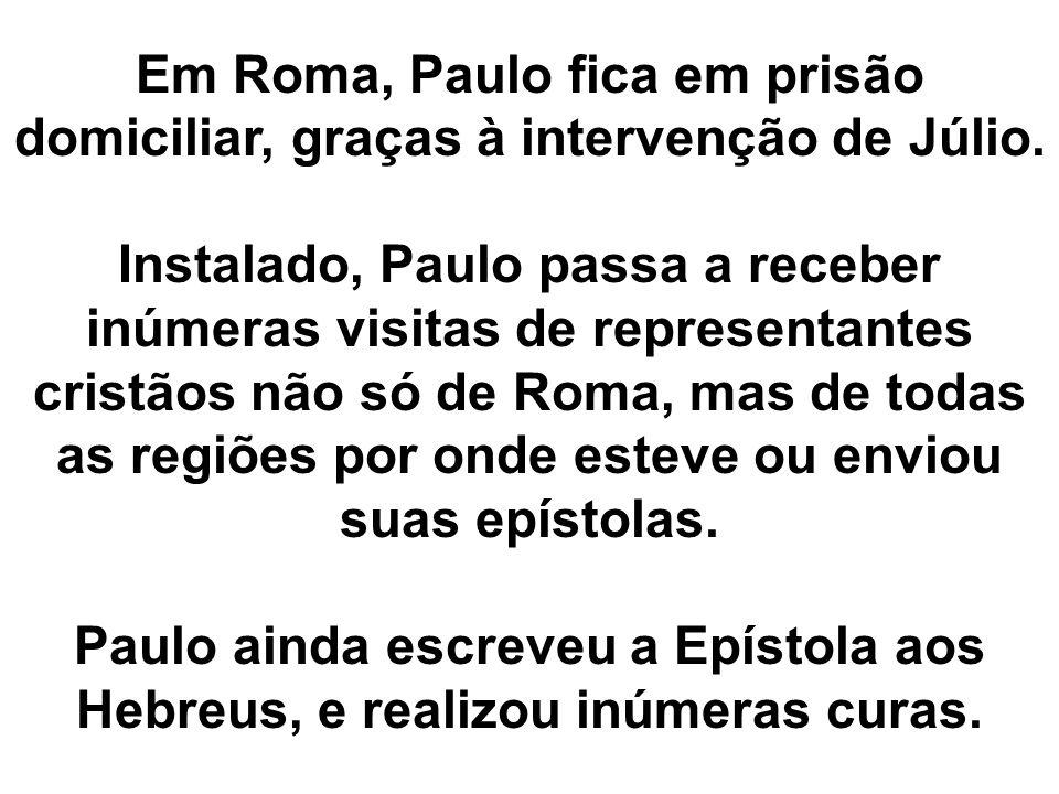 Em Roma, Paulo fica em prisão domiciliar, graças à intervenção de Júlio.