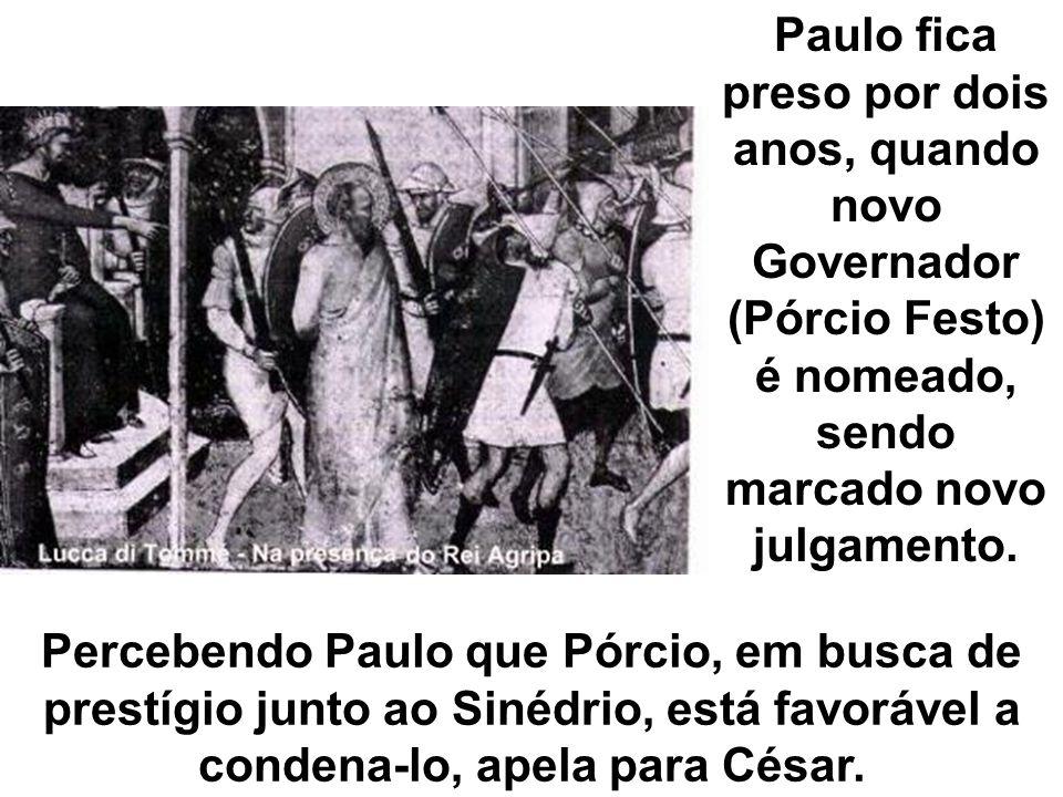Paulo fica preso por dois anos, quando novo Governador (Pórcio Festo) é nomeado, sendo marcado novo julgamento.
