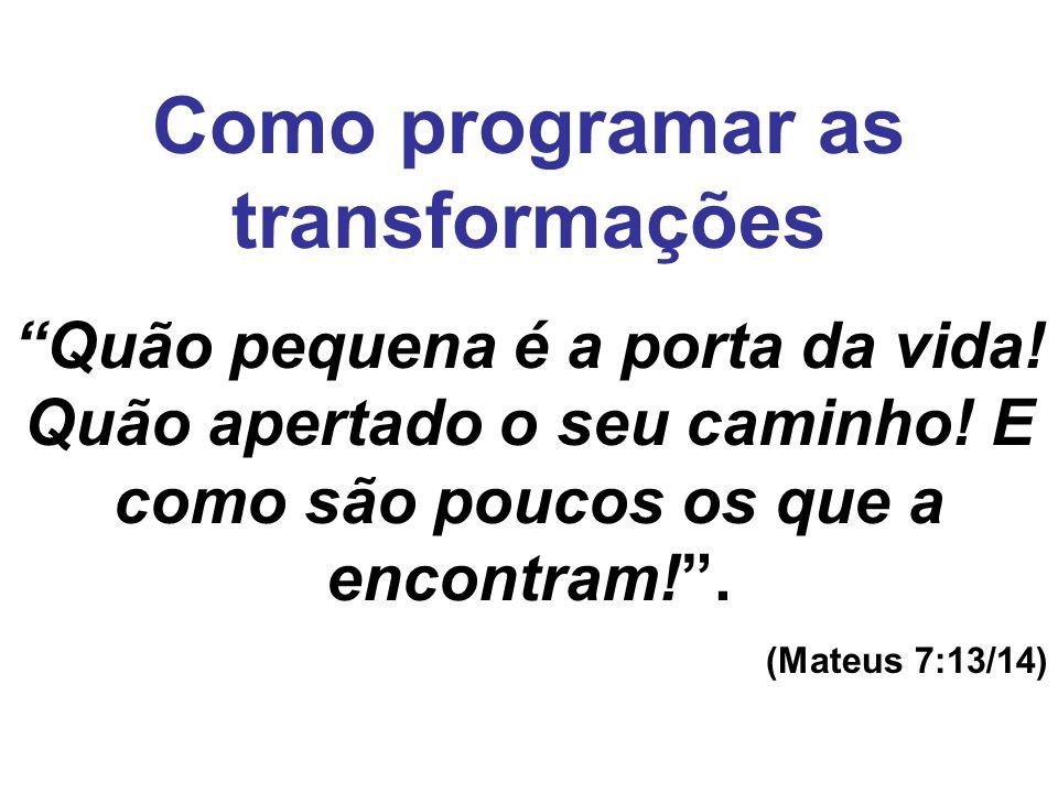 Como programar as transformações