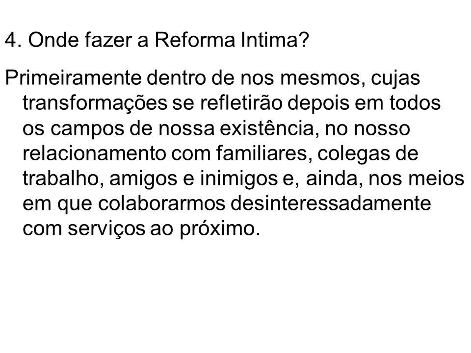 4. Onde fazer a Reforma Intima
