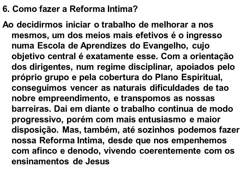 6. Como fazer a Reforma Intima