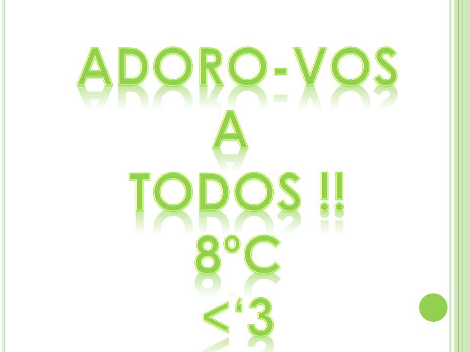 Adoro-vos A Todos !! 8ºC <'3