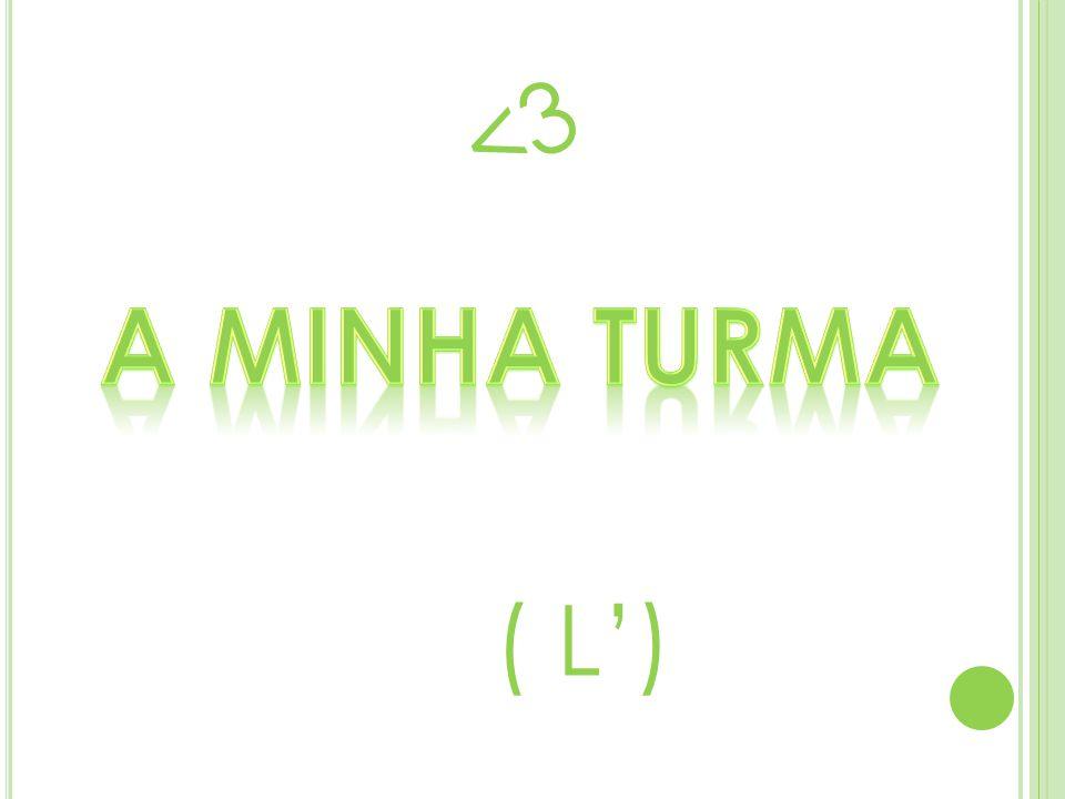 <3 A minha Turma ( L')