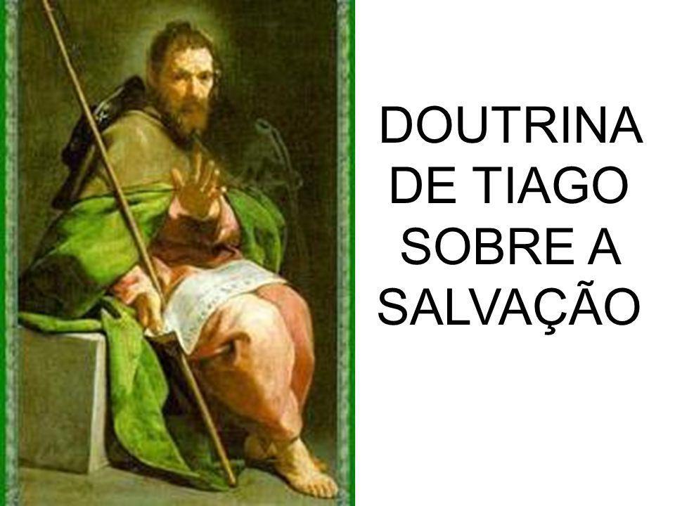 DOUTRINA DE TIAGO SOBRE A SALVAÇÃO