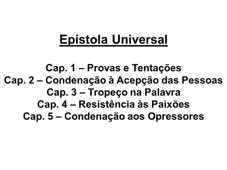 Epístola Universal Cap. 1 – Provas e Tentações