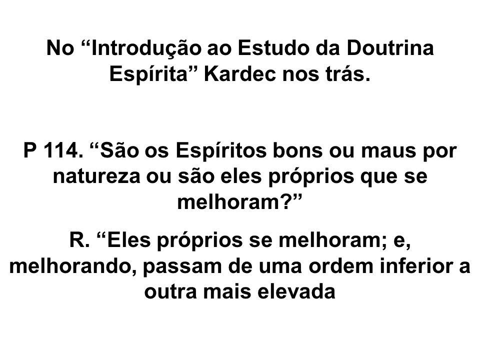 No Introdução ao Estudo da Doutrina Espírita Kardec nos trás.