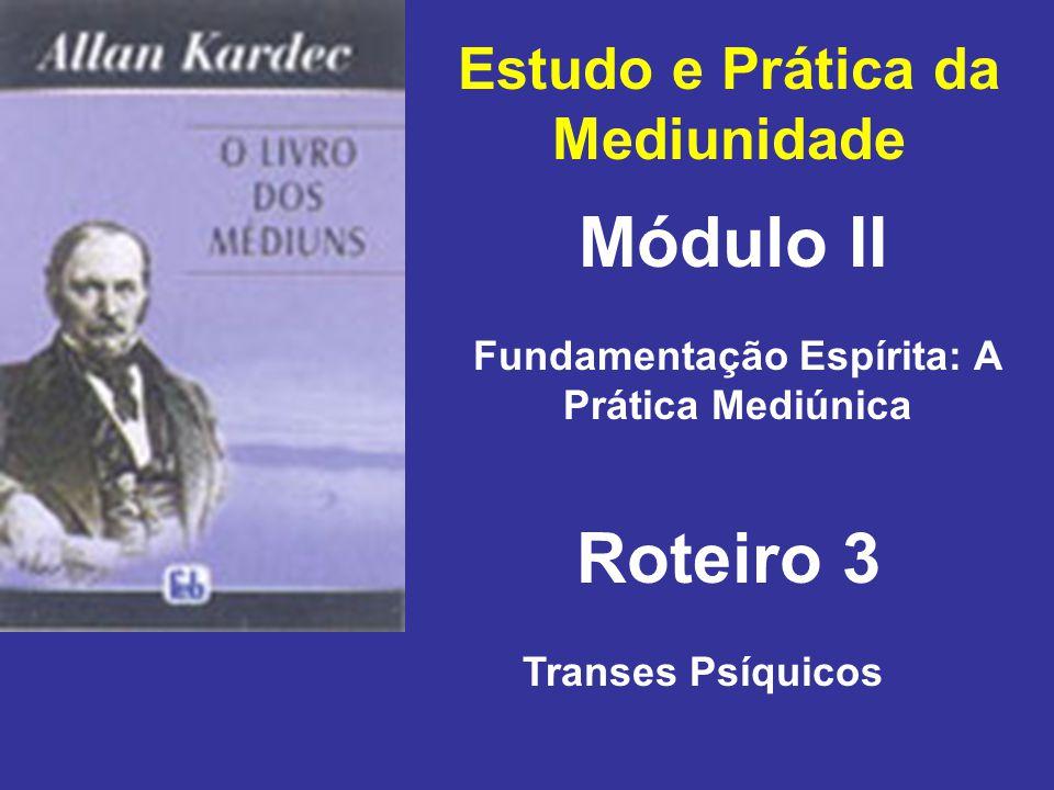Módulo II Roteiro 3 Estudo e Prática da Mediunidade