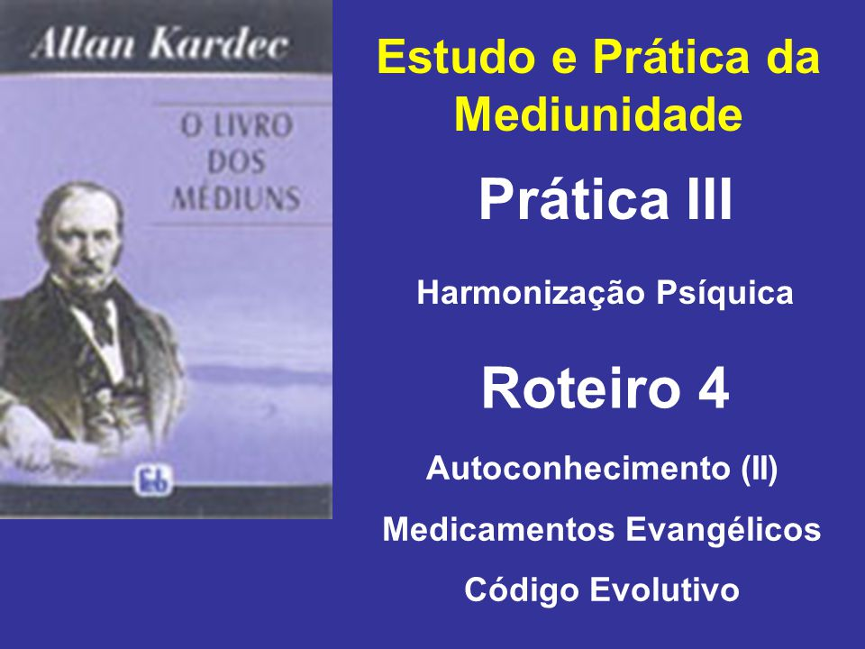 Prática III Roteiro 4 Estudo e Prática da Mediunidade