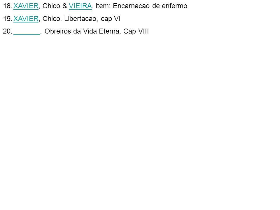 XAVIER, Chico & VIEIRA, item: Encarnacao de enfermo
