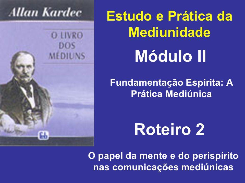 Módulo II Roteiro 2 Estudo e Prática da Mediunidade