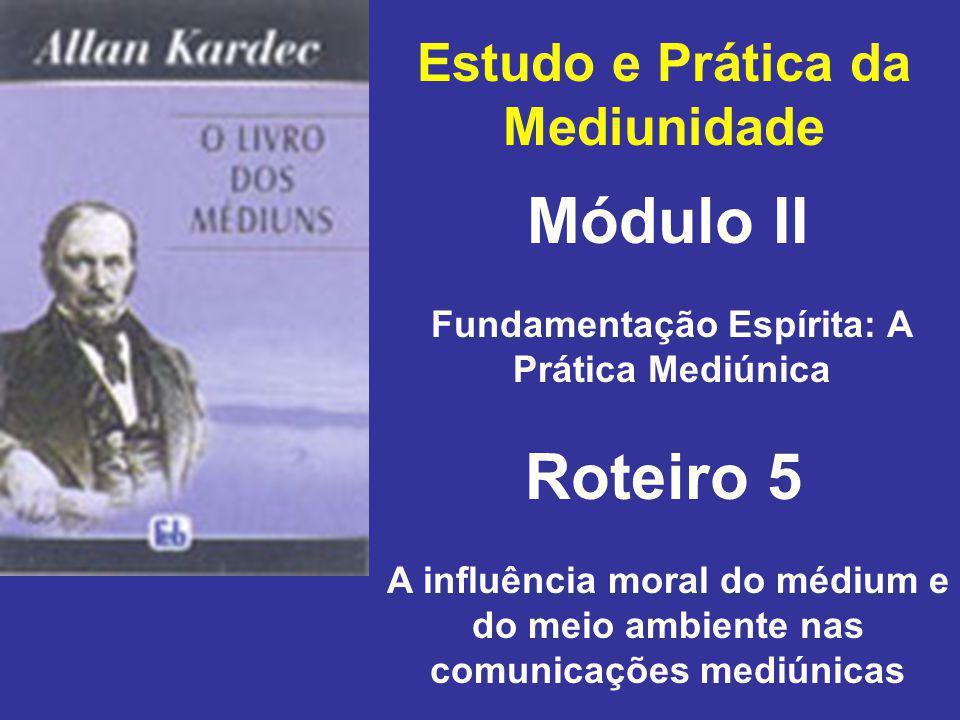 Módulo II Roteiro 5 Estudo e Prática da Mediunidade