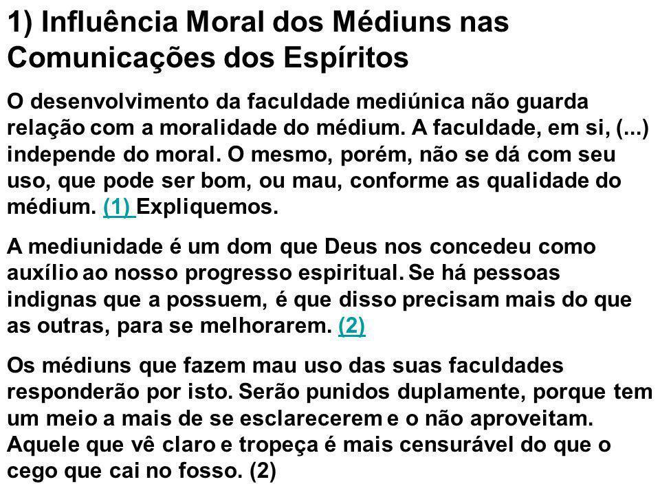 1) Influência Moral dos Médiuns nas Comunicações dos Espíritos