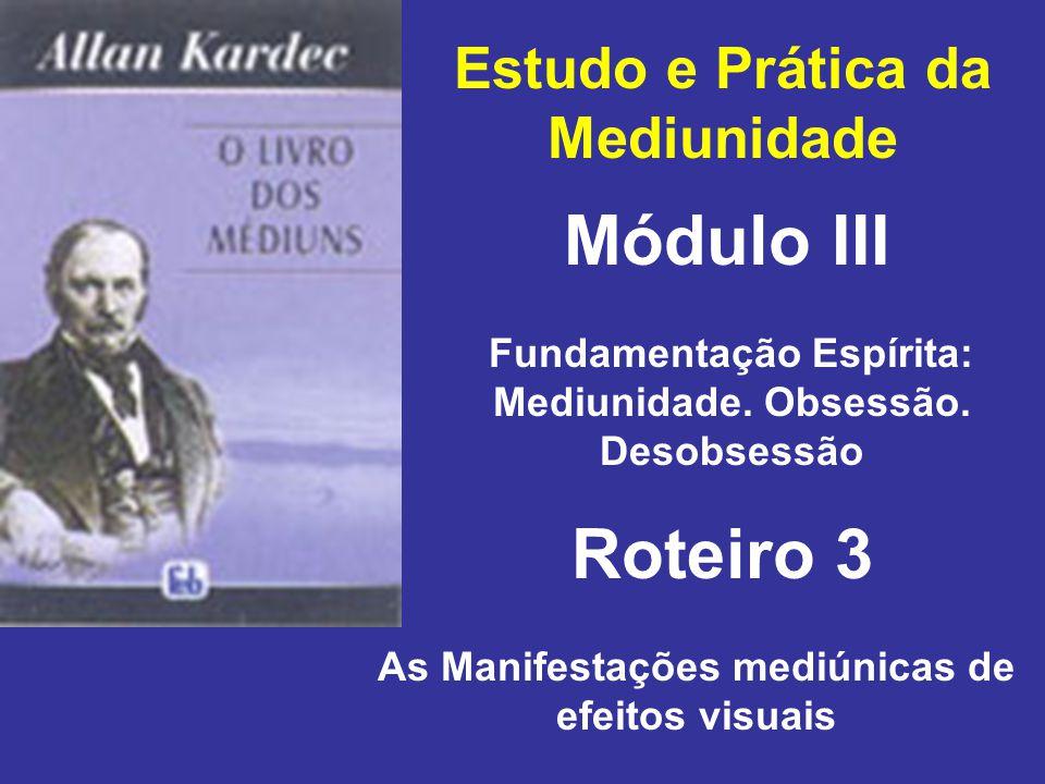 Módulo III Roteiro 3 Estudo e Prática da Mediunidade