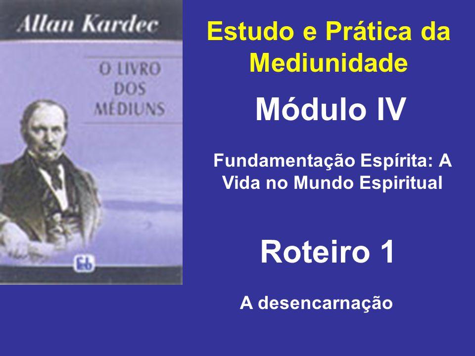 Módulo IV Roteiro 1 Estudo e Prática da Mediunidade
