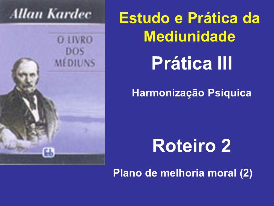 Prática III Roteiro 2 Estudo e Prática da Mediunidade