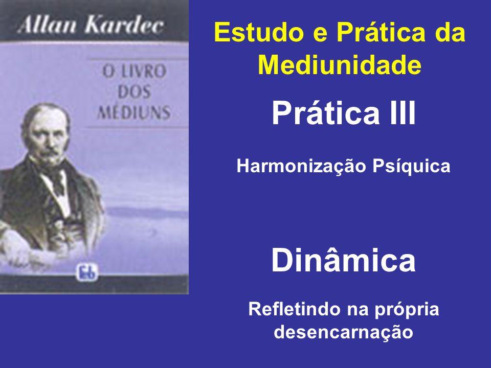 Prática III Dinâmica Estudo e Prática da Mediunidade