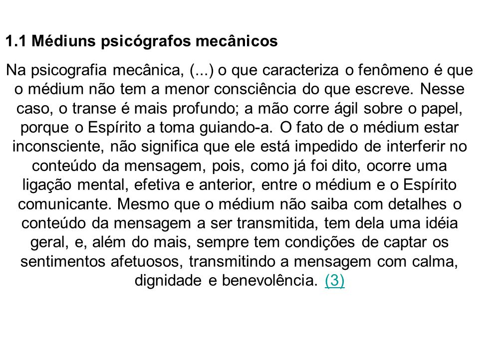 1.1 Médiuns psicógrafos mecânicos