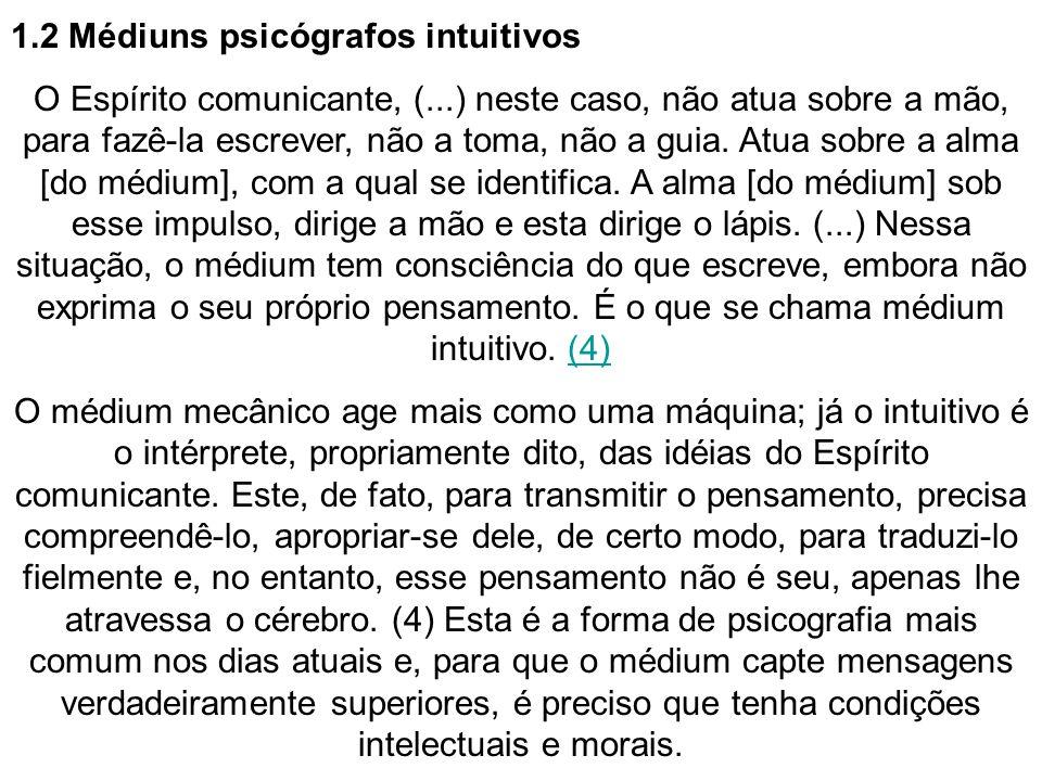1.2 Médiuns psicógrafos intuitivos