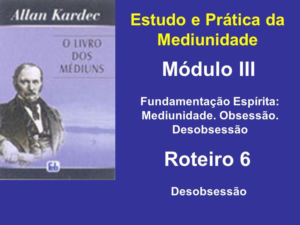 Módulo III Roteiro 6 Estudo e Prática da Mediunidade