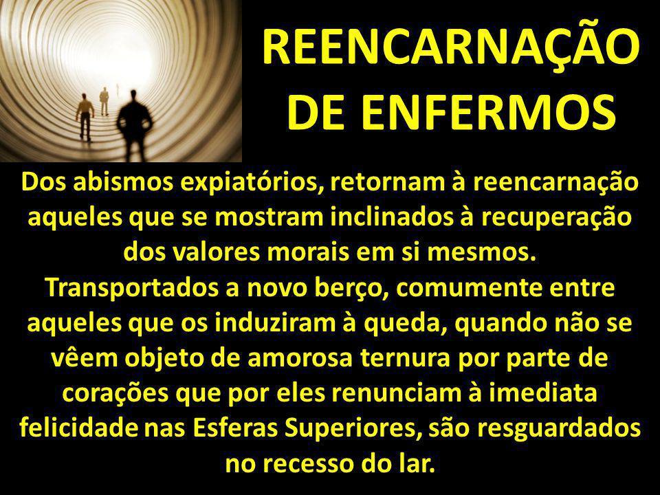 REENCARNAÇÃO DE ENFERMOS