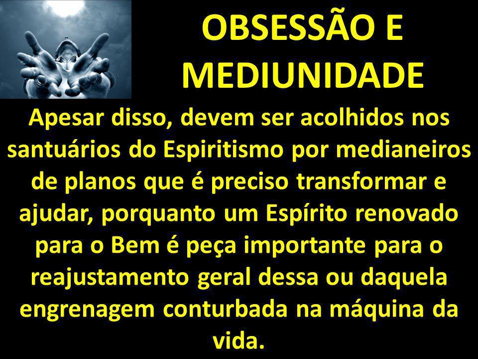 OBSESSÃO E MEDIUNIDADE