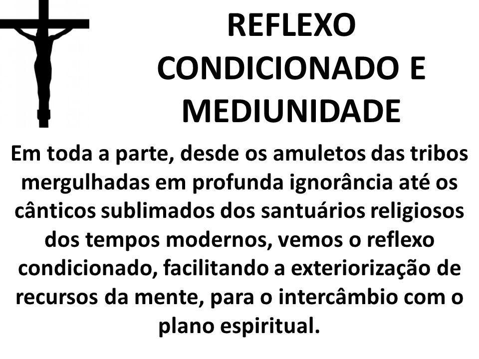 REFLEXO CONDICIONADO E MEDIUNIDADE