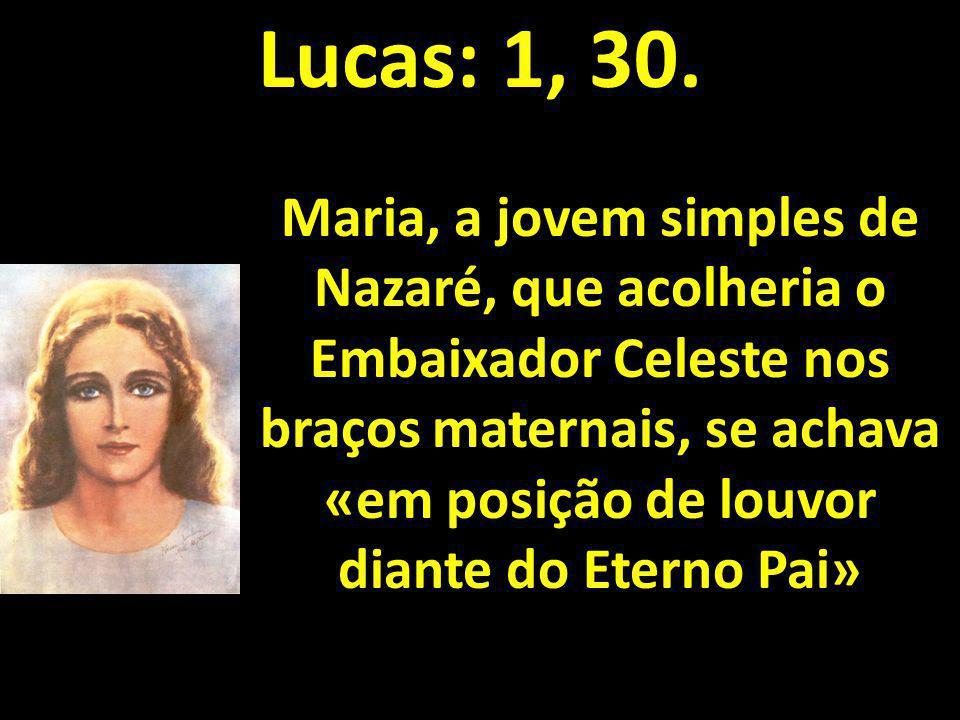 Lucas: 1, 30.