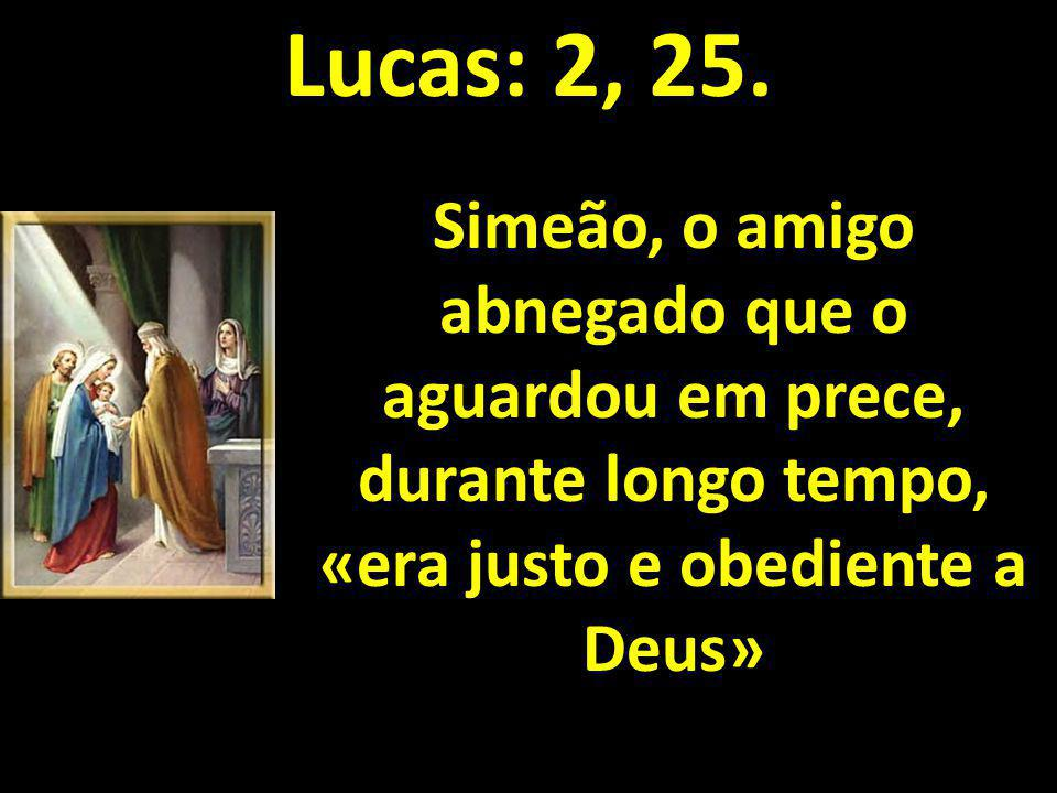 Lucas: 2, 25.