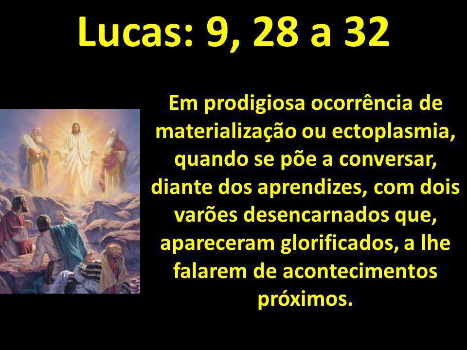 Lucas: 9, 28 a 32