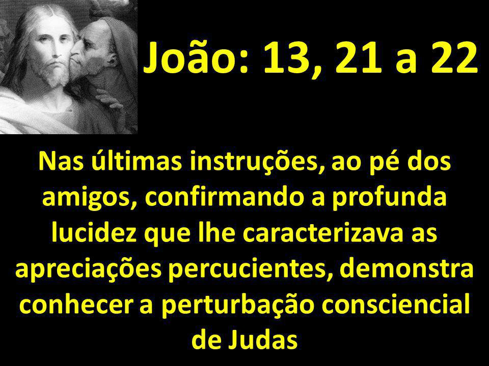 João: 13, 21 a 22