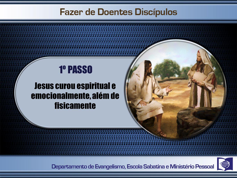 Jesus curou espiritual e emocionalmente, além de fisicamente