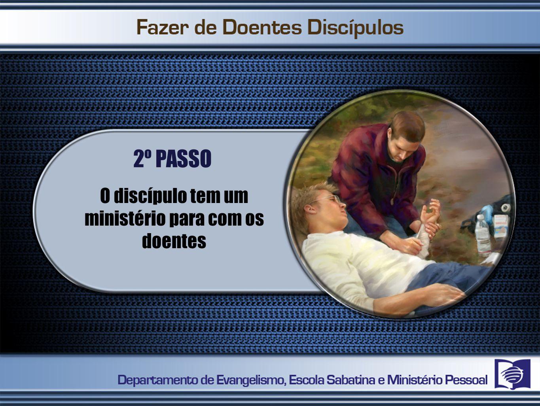 O discípulo tem um ministério para com os doentes