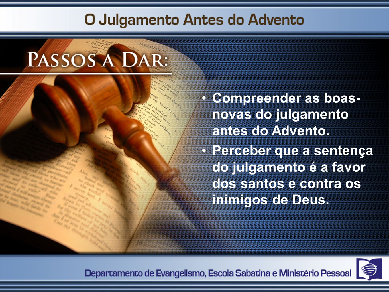 Compreender as boas- novas do julgamento antes do Advento.