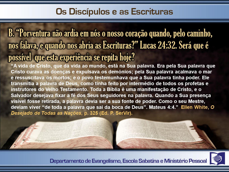 A vida de Cristo, que dá vida ao mundo, está na Sua palavra