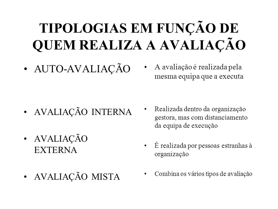 TIPOLOGIAS EM FUNÇÃO DE QUEM REALIZA A AVALIAÇÃO