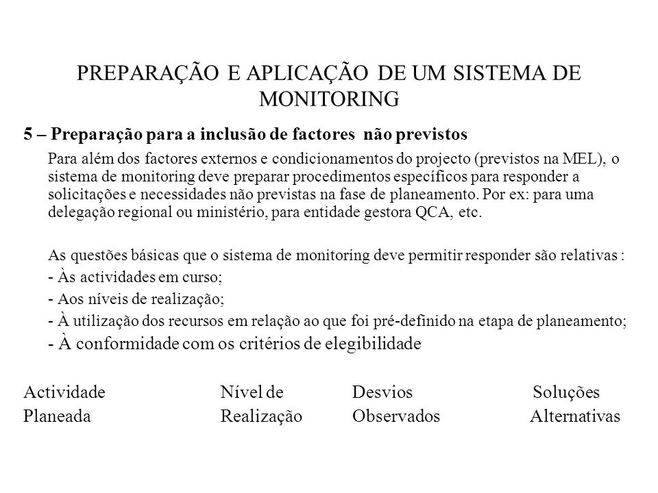 PREPARAÇÃO E APLICAÇÃO DE UM SISTEMA DE MONITORING