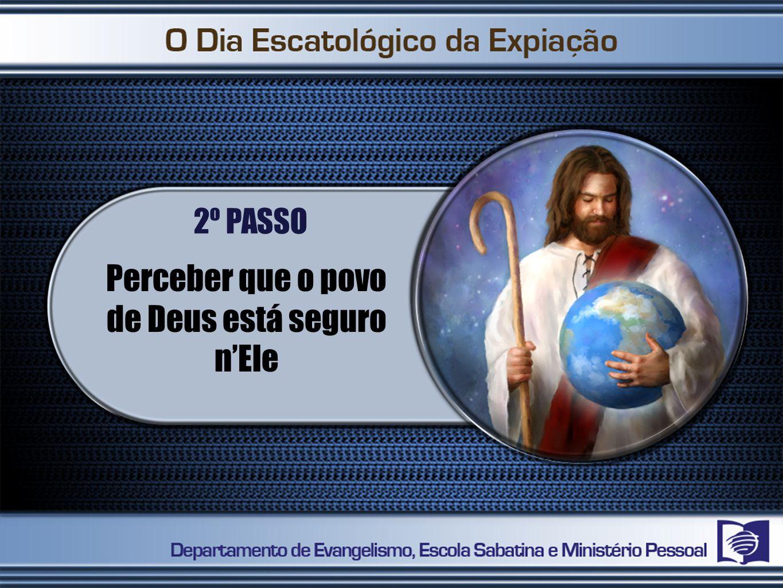 Perceber que o povo de Deus está seguro n'Ele